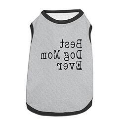 PET-W1FX Best Dog Mom Ever Pet Sleeveless Dog T Shirt For Sm